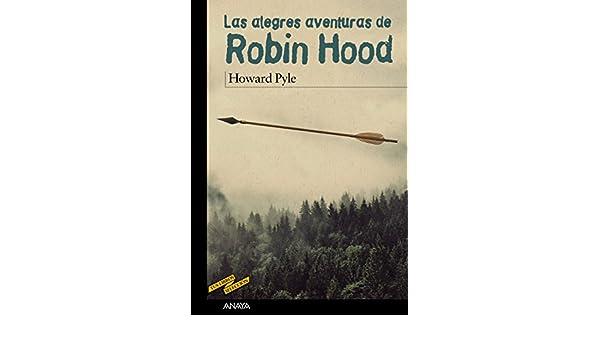 Amazon.com: Las alegres aventuras de Robin Hood (Clásicos - Tus Libros-Selección) (Spanish Edition) eBook: Howard Pyle, Enrique Flores, Juan Manuel Ibeas ...