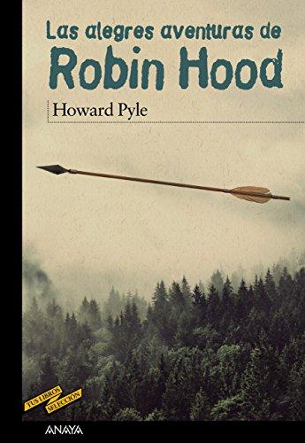 Las alegres aventuras de Robin Hood (Clásicos - Tus Libros-Selección) (Spanish