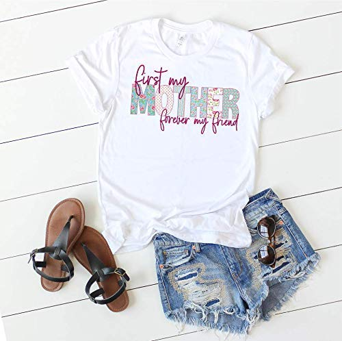 (Mothers Day First my Mother forever my friend Short Sleeve Top Graphic Tshirt )