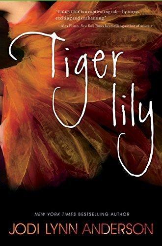 By Jodi Lynn Anderson - Tiger Lily (2012-07-18) [Hardcover]