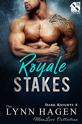 royale stakes dark knights 4 siren publishing the lynn hagen manlove collection