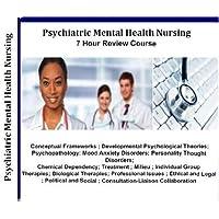 Psychiatric Mental Health Nursing Audio Review; 7 Hours, 7 Audio CDs; Comprehensive Review for Psychiatric Mental Health Nursing Comprehensive Review; Psychiatric Nurse Practitioner PMHNP