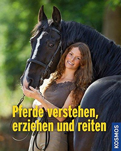 Pferde verstehen, erziehen, reiten