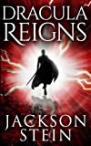 img - for Dracula Reigns: A Paranormal Thriller (Dracula rising) (Volume 2) by Jackson Stein (2014-07-20) book / textbook / text book