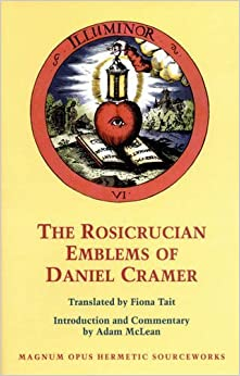 Book The Rosicrucian Emblems of Daniel Cramer: The True Society of Jesus and the Rosy Cross: Here Are Forty Sacred Emblems from Holy Scripture Concerning ... and Cross of Jesus Christ (Stair Society) by Adam McLean (1991-03-01)