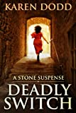 DEADLY SWITCH: A Stone Suspense
