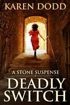 DEADLY SWITCH: A Stone Suspense by [Dodd, Karen]