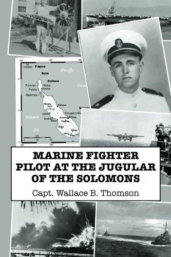 - MARINE FIGHTER PILOT AT THE JUGULAR OF THE SOLOMONS