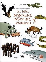 Les bêtes dangereuses, dévoreuses, venimeuses par Jean-Baptiste de Panafieu
