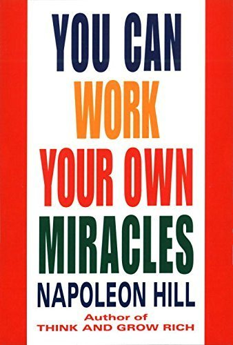 You Can Work Your Own Miracles (Fawcett Book) by Hill, Napoleon (1996) Paperback (You Can Work Your Own Miracles)