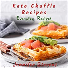 Keto Chaffle Recipes: Everyday Recipes