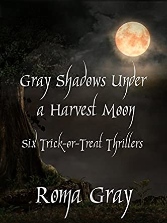 Gray Shadows Under a Harvest Moon