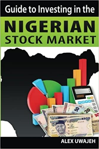 Guide to Investing in the Nigerian Stock Market (Volume 34): Alex