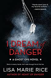 I Dream of Danger: A Ghost Ops Novel (Ghost Ops series)
