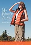 My Promise to You, Rose M. Brate, 1477201866