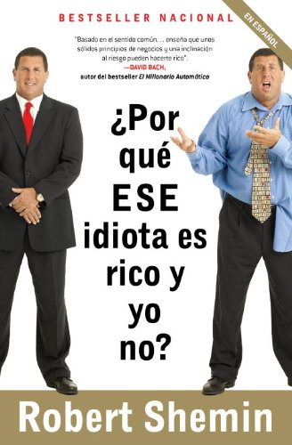 ¿Por qué ese idiota es rico y yo no? (Spanish Edition) by