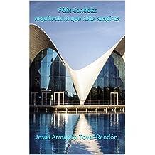 Félix Candela: arquitectura que roba suspiros (Spanish Edition)