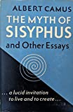 The Myth of Sisyphus, and Other Essays.