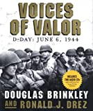 Voices of Valor, Douglas Brinkley and Ronald J. Drez, 0821228897