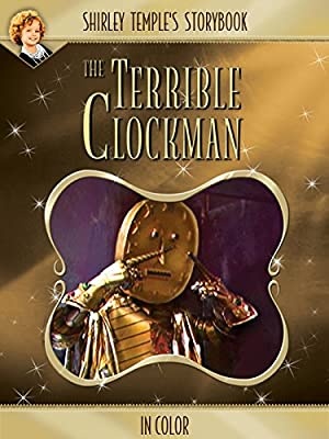 Shirley Temple's Storybook: The Terrible Clockman (in Color)