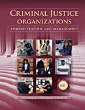 Criminal Justice Organizations 6th Edition