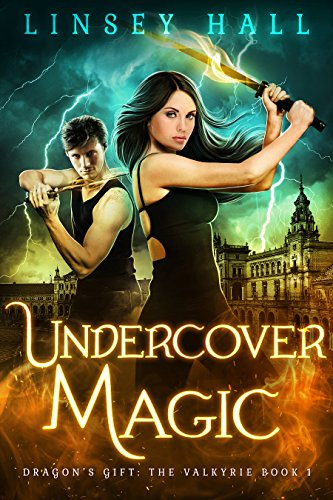 Undercover Magic (Dragon's Gift: The Valkyrie Book 1) by [Hall, Linsey]
