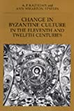 img - for Change in Byzantine Culture in the Eleventh and Twelfth Centuries (Transformation of the Classical Heritage) by A. P. Kazhdan (1990-02-01) book / textbook / text book