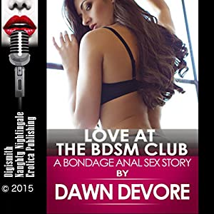 Love at the BDSM Club: A Bondage Anal Sex Story Audiobook