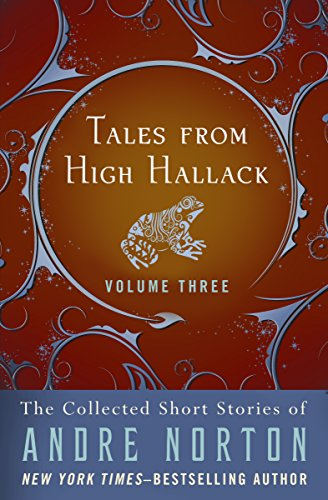 Tales from High Hallack Volume Three (The Collected Short Stories of Andre Norton Book 3)