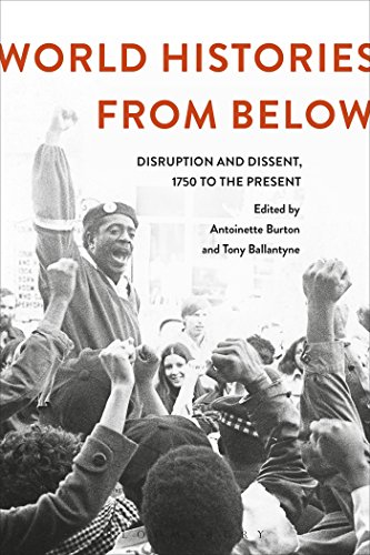 World Histories From Below: Disruption and Dissent, 1750 to the Present