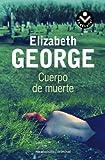 Cuerpo de Muerte, Elizabeth George, 8492833440