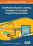Gamification-Based E-Learning Strategies for Computer Programming Education (Advances in Game-based Learning)