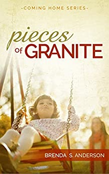 Pieces of Granite (Coming Home Prequel) by [Anderson, Brenda S.]