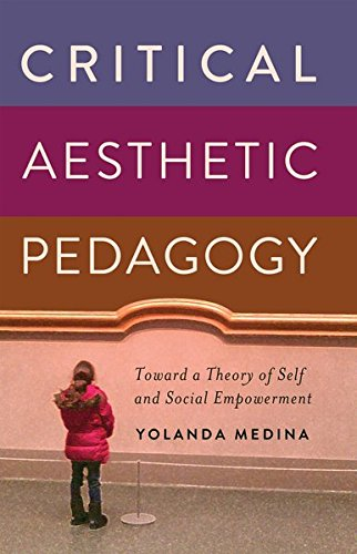 Critical Aesthetic Pedagogy: Toward a Theory of Self and Social Empowerment (New Literacies and Digital Epistemologies)