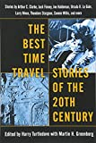 img - for The Best Time Travel Stories of the 20th Century: Stories by Arthur C. Clarke, Jack Finney, Joe Haldeman, Ursula K. Le Guin, book / textbook / text book