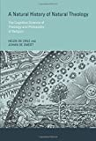 A Natural History of Natural Theology: The Cognitive Science of Theology and Philosophy of Religion (MIT Press)