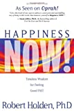 Happiness Now!: Timeless Wisdom for Feeling Good FAST
