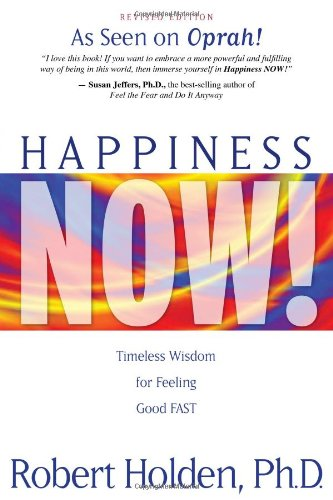 happiness-now-timeless-wisdom-for-feeling-good-fast