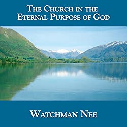 The Church in the Eternal Purpose of God