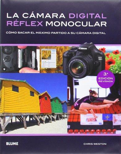 Descargar Libro Cámara Digital Réflex Monocular. Cómo Sacar El Máximo Partido A Su Cámara Digital Chris Weston