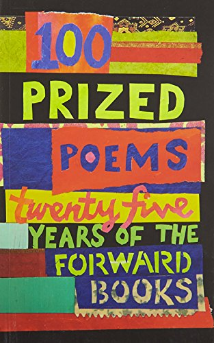 Books : 100 Prized Poems: Twenty-five years of the Forward Books
