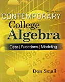 img - for Contemporary College Algebra: Data, Functions, Modeling book / textbook / text book