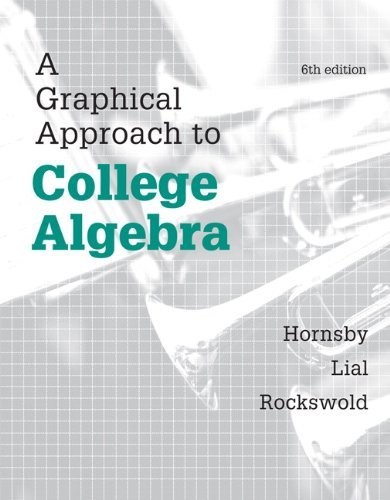 Download By John E. Hornsby A Graphical Approach to College Algebra Plus NEW MyMathLab -- Access Card Package (6th Edition) (Hor (6th Sixth Edition) [Hardcover] pdf epub