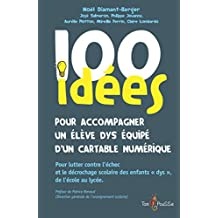 """100 idées pour accompagner un élève dys équipé d'un cartable numérique: Pour lutter contre l'échec et le décrochage scolaire des enfants dys, de l'école ... """"dys"""", de l'école au lycée (French Edition)"""