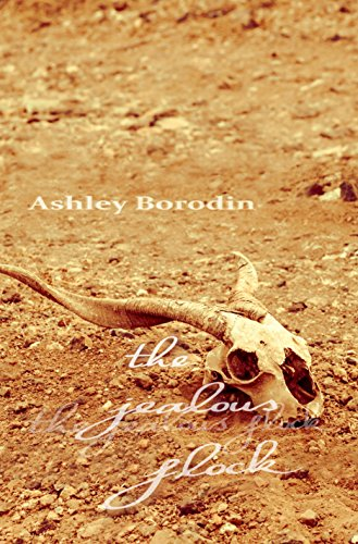The Jealous Flock: A Literary Epic in Miniature, 2017 by [Borodin, Ashley]
