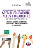 Teaching and Supporting Children with Special Educational Needs and Disabilities in Primary Schools, Glazzard, Jonathan and Stokoe, Jane, 1473912482