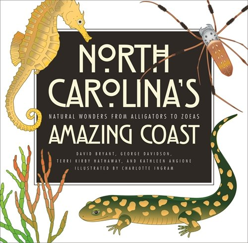 North Carolina's Amazing Coast: Natural Wonders from Alligators to Zoeas