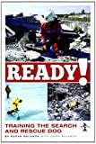 Ready!: Training the Search and Rescue Dog (Kennel Club Pro)