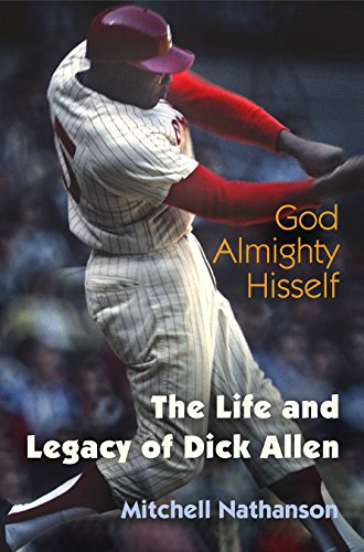 (God Almighty Hisself: The Life and Legacy of Dick Allen)