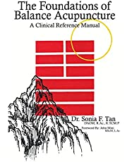 The Foundations of Balance Acupuncture: A Clinical Reference Manual
